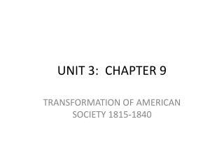 UNIT 3:  CHAPTER 9