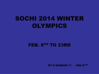 SOCHI 2014 WINTER OLYMPICS