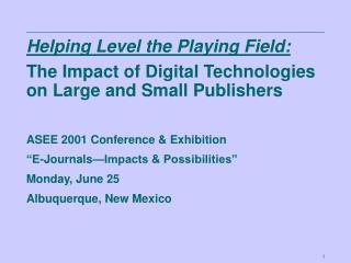 Helping Level the Playing Field: The Impact of Digital Technologies on Large and Small Publishers