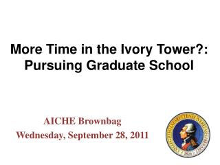 More Time in the Ivory Tower?: Pursuing Graduate School
