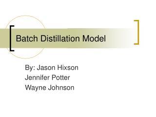 Batch Distillation Model