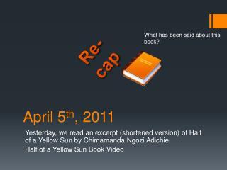 April 5 th , 2011