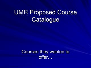 UMR Proposed Course Catalogue