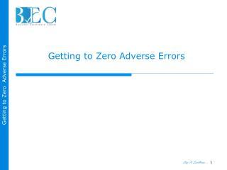 Getting to Zero Adverse Errors