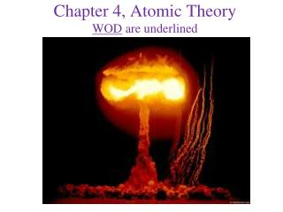 Chapter 4, Atomic Theory WOD  are underlined