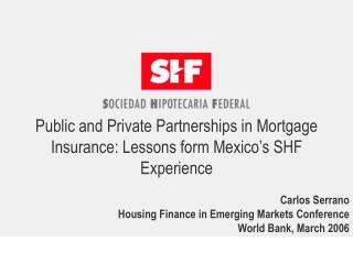 Public and Private Partnerships in Mortgage Insurance: Lessons form Mexico's SHF Experience