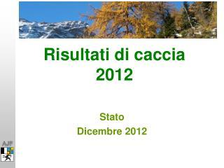 Risultati di caccia  2012
