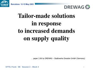 Tailor-made solutions  in response  to increased demands  on supply quality