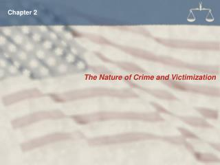 The Nature of Crime and Victimization