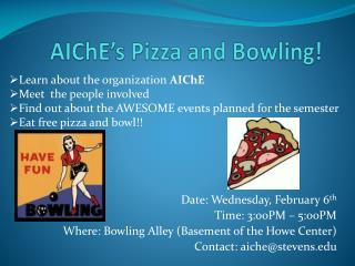 AIChE's  Pizza and Bowling!