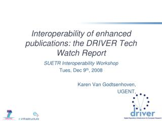 Interoperability of enhanced publications: the DRIVER Tech Watch Report