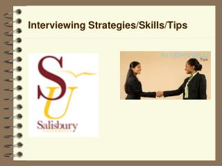 Interviewing Strategies/Skills/Tips