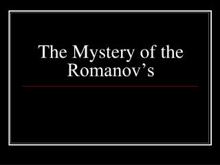 The Mystery of the Romanov's