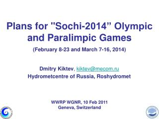 "Plans for ""Sochi-2014"" Olympic and  Paralimpic  Games ( February 8-23 and March 7-16, 2014)"