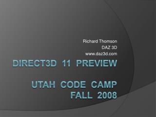 Direct3d  11  Preview  Utah  code  camp fall  2008