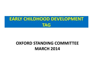 EARLY CHILDHOOD DEVELOPMENT  TAG