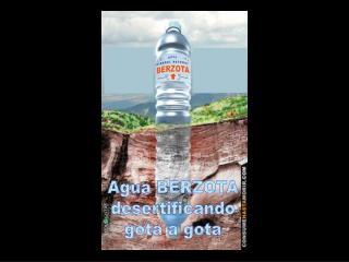Agua BERZOTA desertificando gota a gota