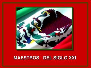 MAESTROS   DEL SIGLO XXI