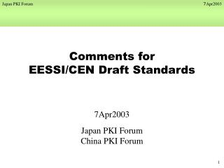 Comments  for EESSI/CEN Draft Standards