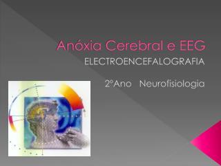Anóxia Cerebral e EEG