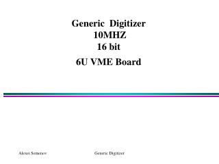 Generic  Digitizer  10MHZ  16 bit 6U VME Board
