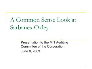 A Common Sense Look at Sarbanes-Oxley