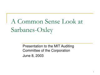 A Common Sense Look at Sarbanes-Oxley