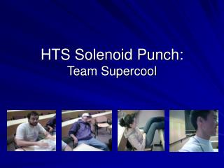 HTS Solenoid Punch: Team Supercool