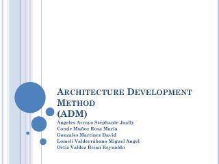 Architecture Development Method  ( ADM)