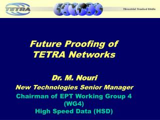 Future Proofing of TETRA Networks