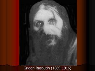 Grigori Rasputin (1869-1916)