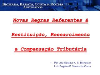 Novas Regras Referentes à  Restituição, Ressarcimento e Compensação Tributária