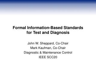 Formal Information-Based Standards for Test and Diagnosis