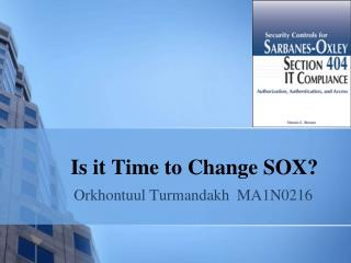 Is it Time to Change SOX?