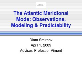The Atlantic Meridional Mode: Observations, Modeling & Predictability
