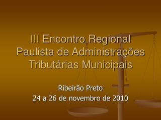 III Encontro Regional Paulista de Administrações Tributárias Municipais