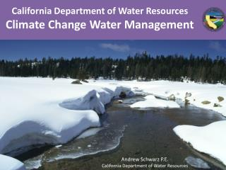 California Department of Water Resources  Climate Change Water Management