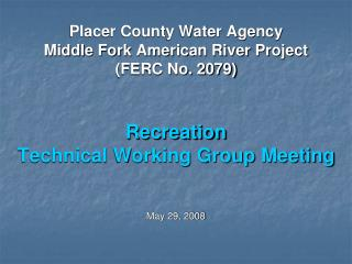 Placer County Water Agency Middle Fork American River Project (FERC No. 2079) Recreation