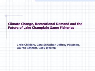 Climate Change, Recreational Demand and the Future of Lake Champlain Game Fisheries
