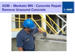 ADM – Mankato MN - Concrete Repair Remove Unsound Concrete
