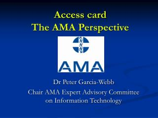 Access card The AMA Perspective