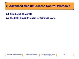 2.  Advanced  Medium Access  Control Protocols