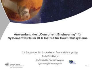 """Anwendung des """"Concurrent Engineering"""" für  Systementwürfe im DLR Institut für Raumfahrtsysteme"""
