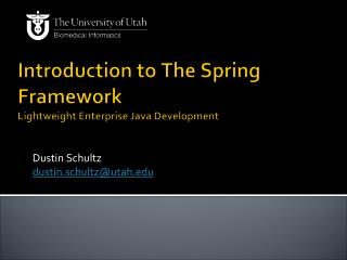 Introduction to  The Spring Framework Lightweight Enterprise Java Development