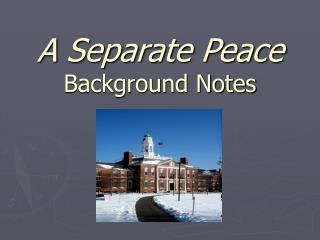 A Separate Peace Background Notes