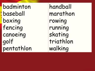 badminton baseball boxing fencing canoeing golf pentathlon