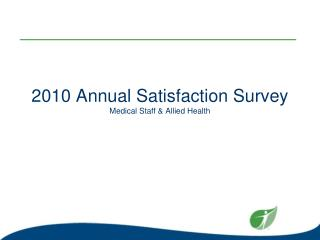 2010 Annual Satisfaction Survey Medical Staff & Allied Health