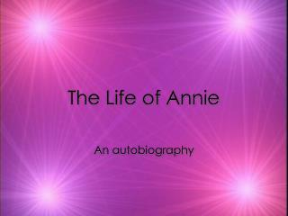 The Life of Annie