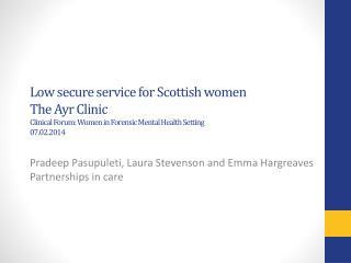 Pradeep Pasupuleti, Laura Stevenson and Emma Hargreaves Partnerships in care