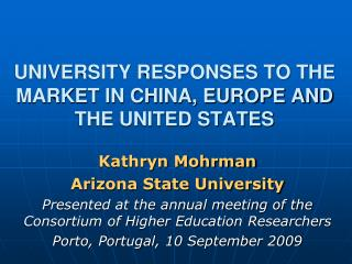 UNIVERSITY RESPONSES TO THE MARKET IN CHINA, EUROPE AND THE UNITED STATES